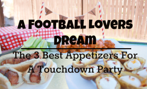 The 3 Best Football Party Appetizer Recipes