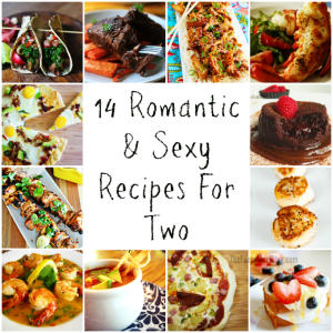 14 Romantic and Sexy Recipes for Two