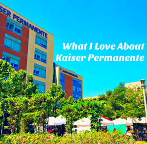 What I Love About Kaiser Permanente