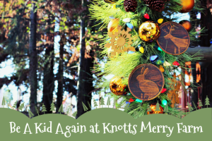 Be A Kid Again At Knotts Merry Farm