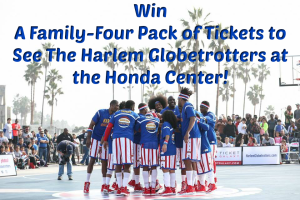 Win a Family-Four Pack of Tickets to see the World Famous Harlem Globetrotters at the Honda Center!