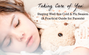 Taking Care of You: Staying Well This Cold and Flu Season