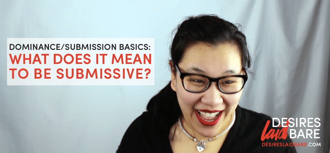 Dominance Submission Basics: What does it mean to be submissive?