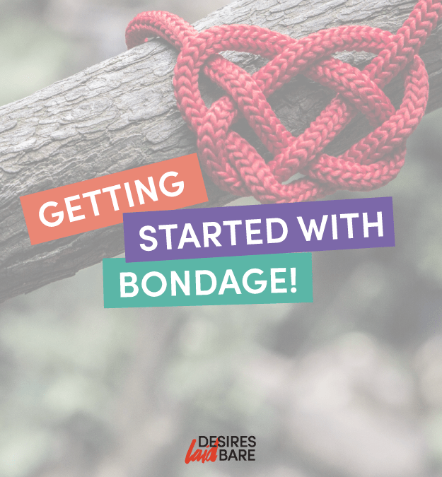 Getting Started with Bondage