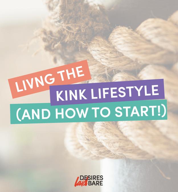 Living a Kink Lifestyle