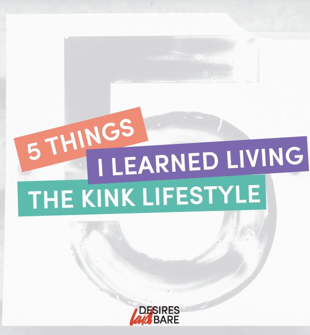 5 Things I Learned Living The Kink Lifestyle