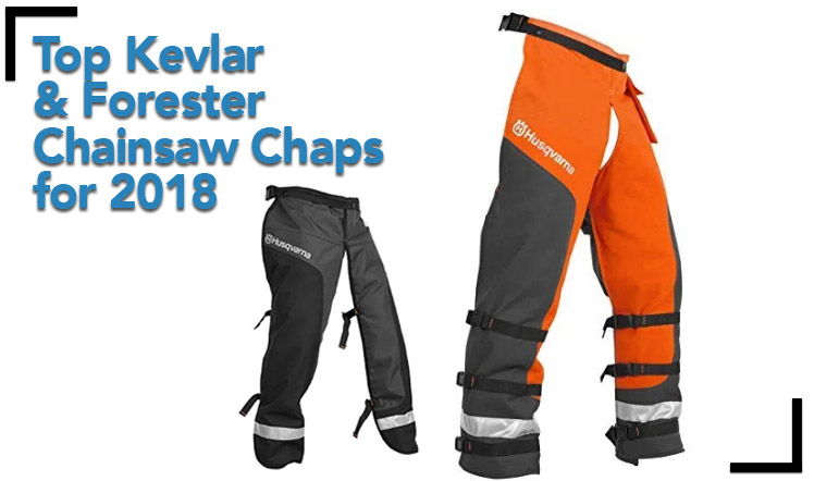 Top Kevlar & Forester Chainsaw Chaps for 2018