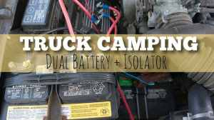 Adding a Dual Battery Setup for Truck Camping, Vanlife, or Other Rigs