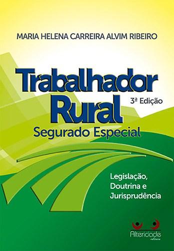 Trabalhador Rural: Segurado Especial - Maria Helena Carreira Alvim Ribeiro