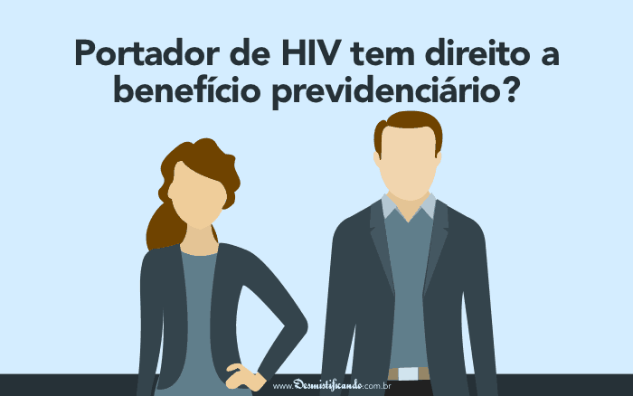Portador de HIV - Benefício Previdenciário INSS