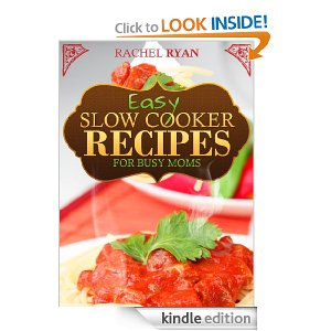 Free eBook: Easy Slow Cooker Recipes For Busy Moms (Healthy Slow Cooker Recipes)
