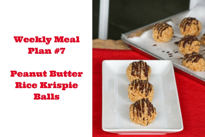 Weekly Meal Plan #7 is filled with many delicious options like Peanut Butter Rice Krispie Balls. Bring out the kid in you!