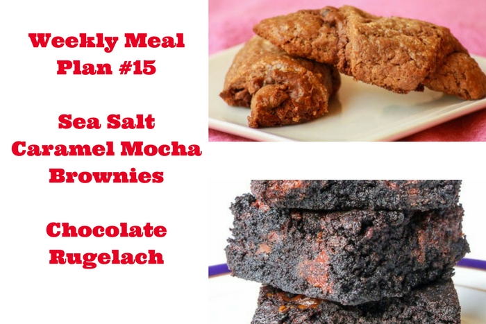 Weekly Meal Plan #15 if filled with easy to make, tasty recipes including Chocolate Hazelnut Rugelach and Sea Salt Caramel Mocha Brownies.
