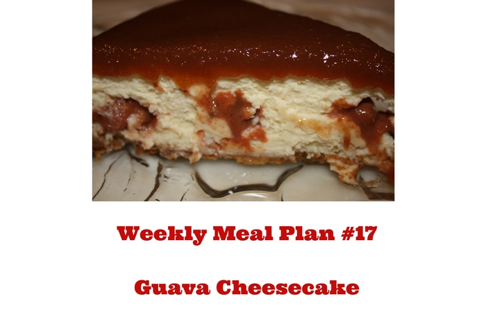Weekly Meal Plan #17 is filled with lots of tasty meals and inclues one of my all time favorite recipes, that will soon be yours, Guava Cheesecake.