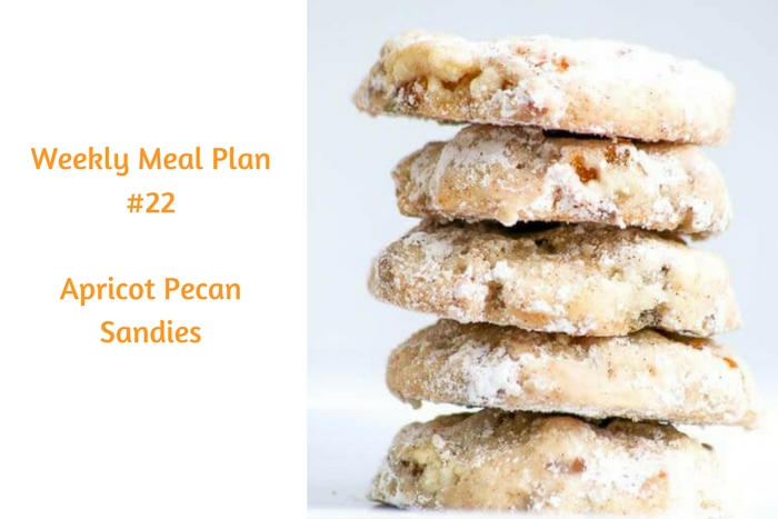 Weekly Meal Plan #22 has many terrific dinner options in addition to breakfast and, of course, dessert. Try the Apricot Pecan Sandies!