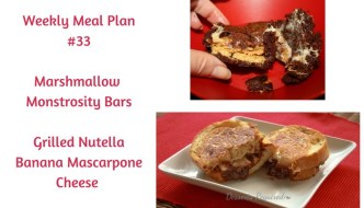 Weekly Meal Plan #33 is filled with delicious breakfast, lunch and dinner options. Be sure to leave room for dessert, Gooey Marshmallow Monstrosity Cups!