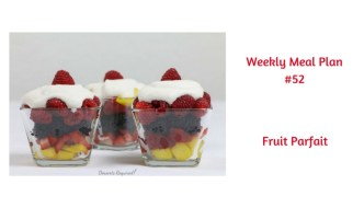 Weekly Meal Plan #52 is filled with lots of wonderful breakfast, lunch and dinner options. Save room for dessert as the Fruit Salad is delicious!