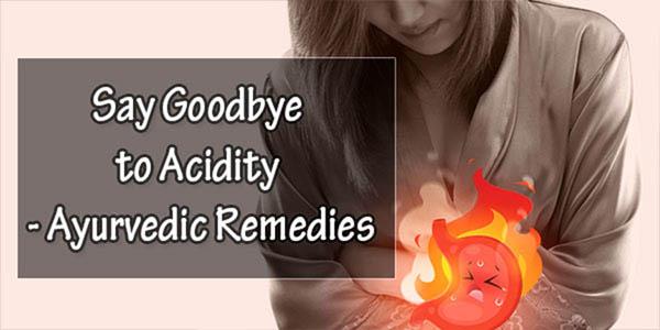 Say Goodbye to Acidity - Ayurvedic Remedies | Dessi Nuskhe