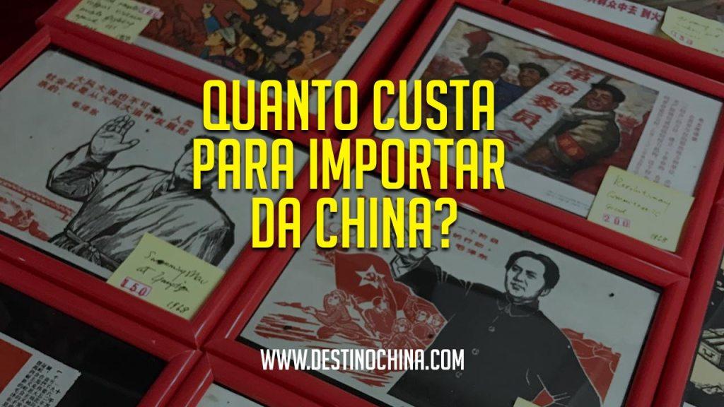 Quanto custa para importar da China? Valor do processo de importação da China