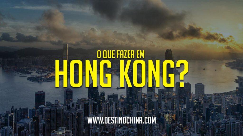 O que fazer em Hong Kong? O que fazer em Hong Kong na China