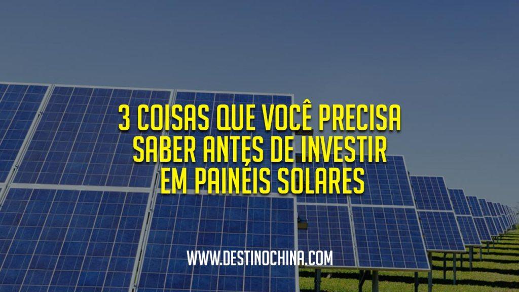 Investir em Painéis Solares 3 Coisas que você precisa saber antes de investir em painéis solares