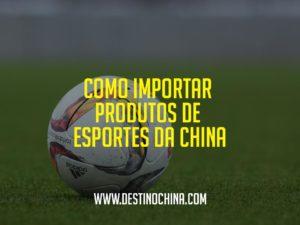 Como-importar-produtos-de-esportes-da-China