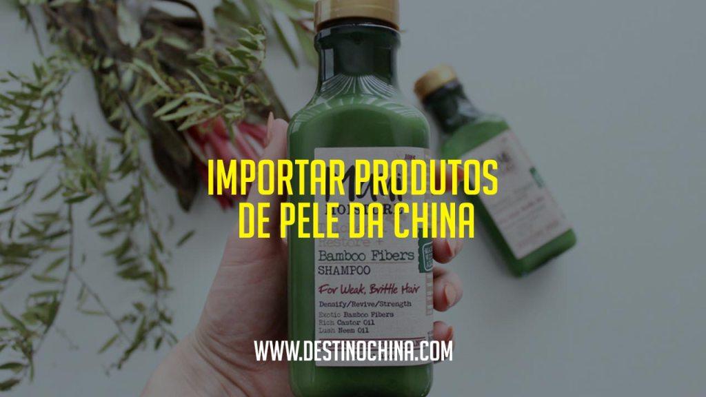 Importar produtos de pele da China Importar produtos de pele da China