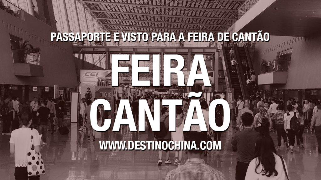 Passaporte e visto para a feira de Cantão Procedimento para fazer passaporte e visto para ir a Feira de Cantão