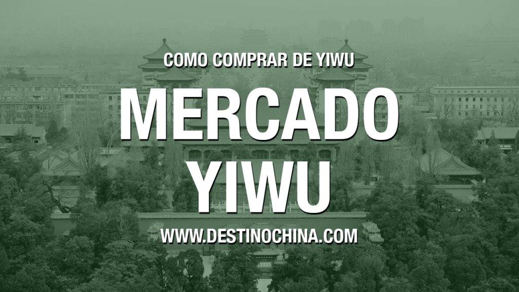 Como comprar em Yiwu Procedimiento para comprar no mercado de Yiwu