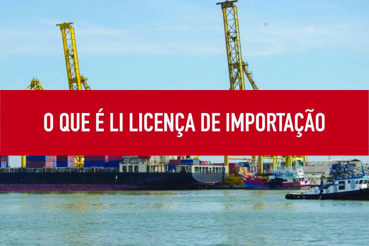 O que é LI Licença de Importação Licença de importação definição