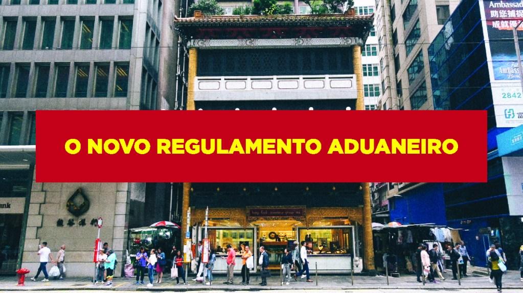 O novo regulamento aduaneiro O despacho de importação Novo regulamento aduaneiro e despacho de importação