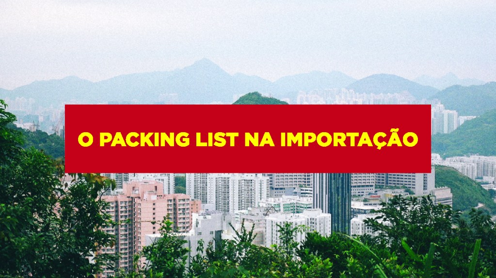 O packing list na importação O packing list na importação
