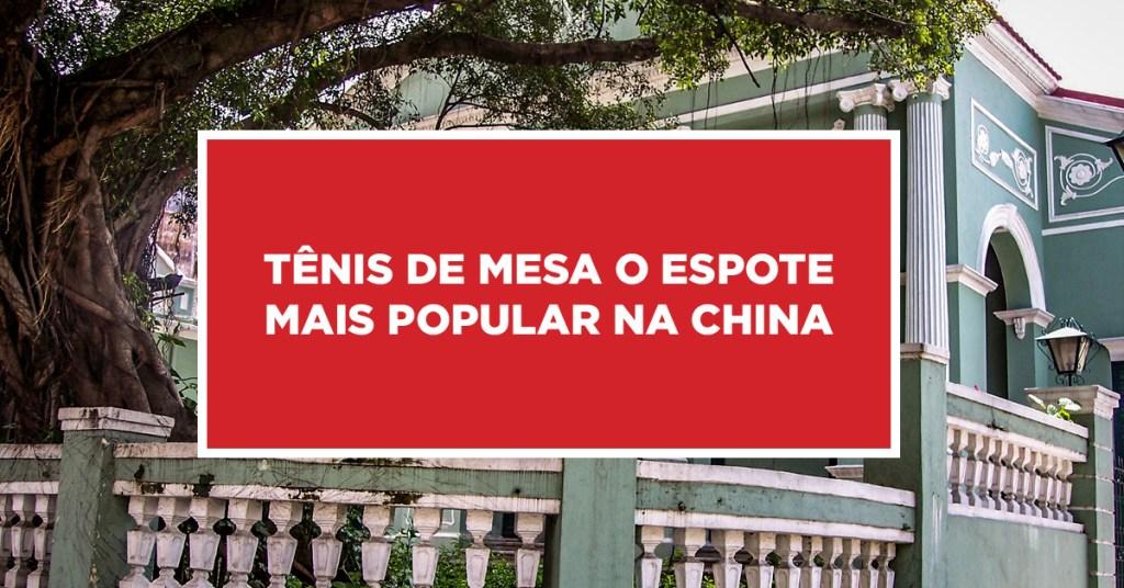 Tênis de mesa o espote mais popular na China Esporte valorizado na China como sendo o mais popular e praticado no país