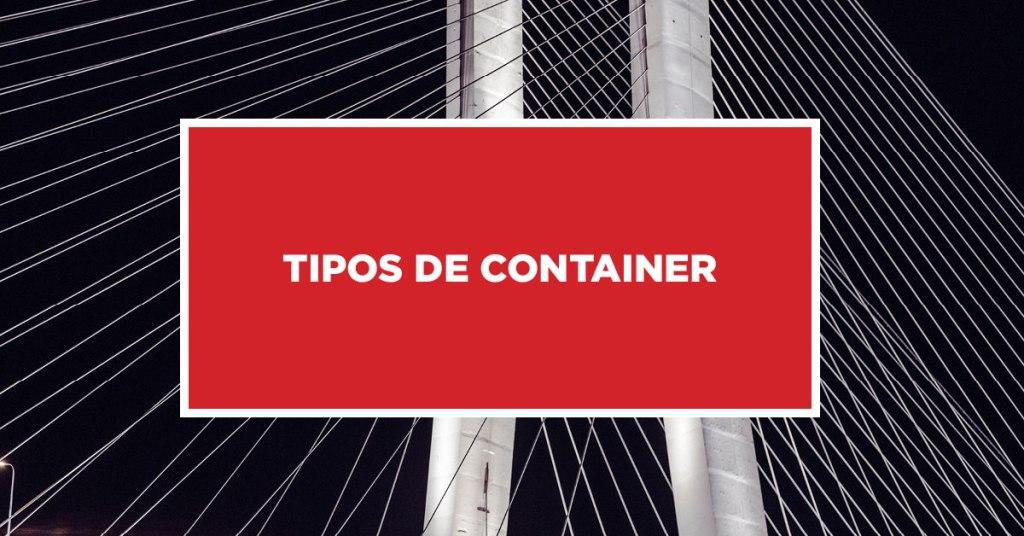 Tipos de Container Categorias de container na China