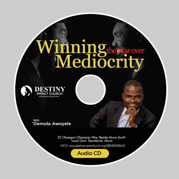 Winning the Battle over Mediocrity