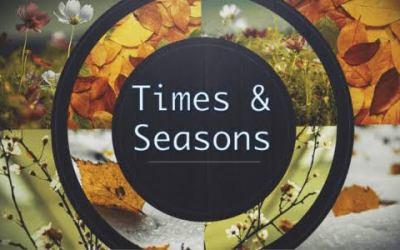UNDERSTANDING TIMES & SEASONS