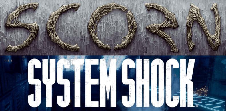 SCORN VS SYSTEM SHOCK