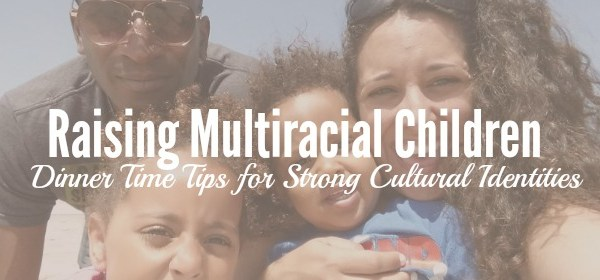 raising multiracial children with positive parenting values
