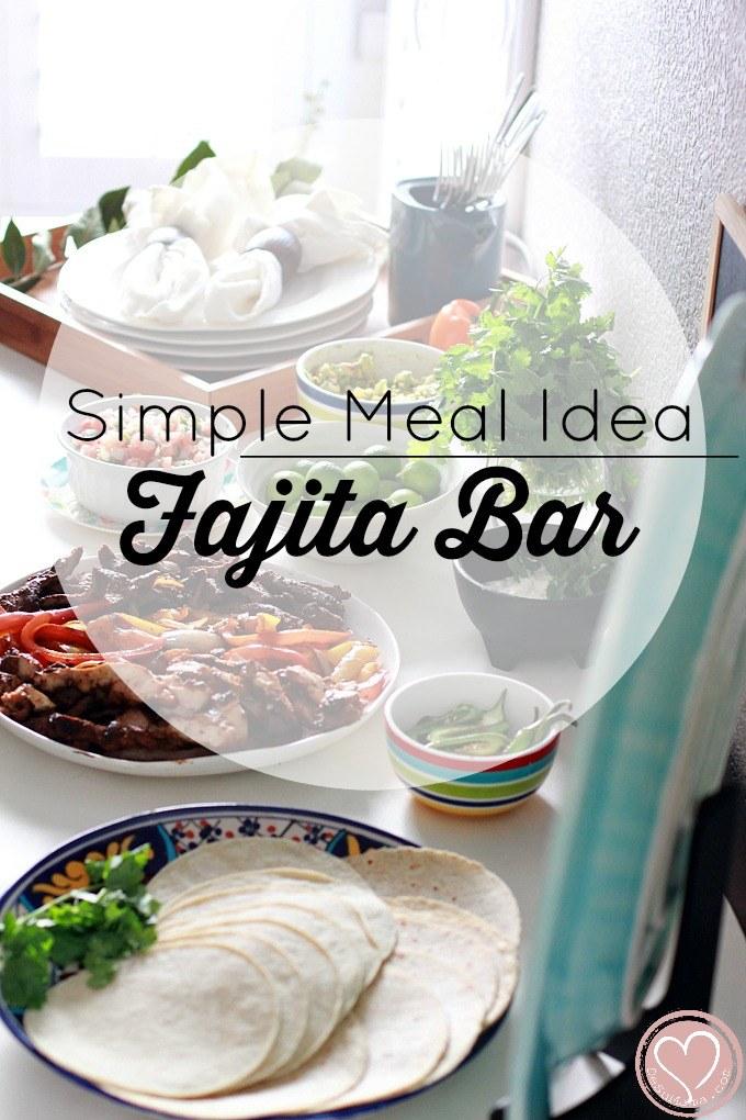 Simple Dinner: Mexican Fajita Bar