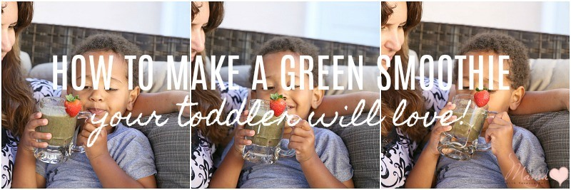 how to make a green smoothie your toddler will love