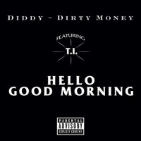 Diddy-Dirty-Money-TI-Hello-Good-Morning