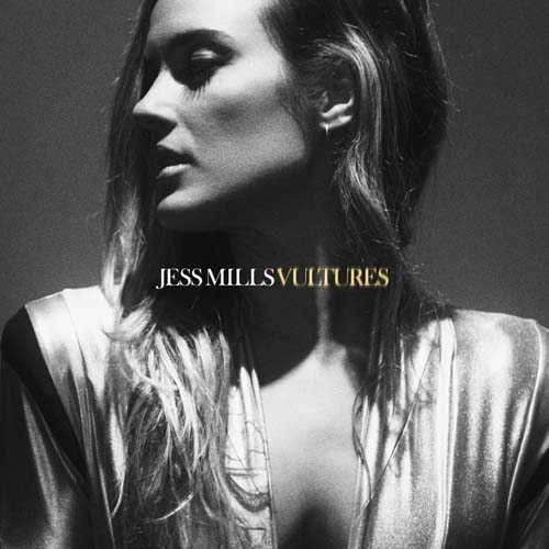Jess Mills - Vultures Single
