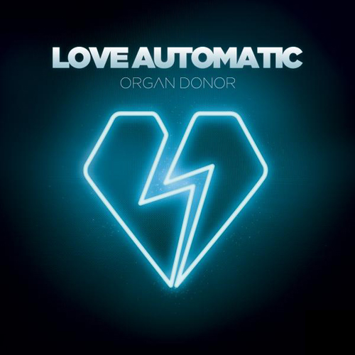 Love Automatic - Organ Donor EP