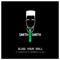 Agent Smith - Slow Your Roll