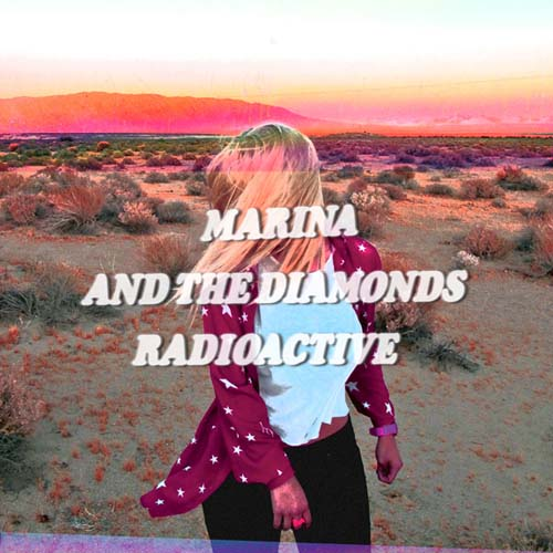 Marina & the Diamonds Radioactive Starsmith Rework
