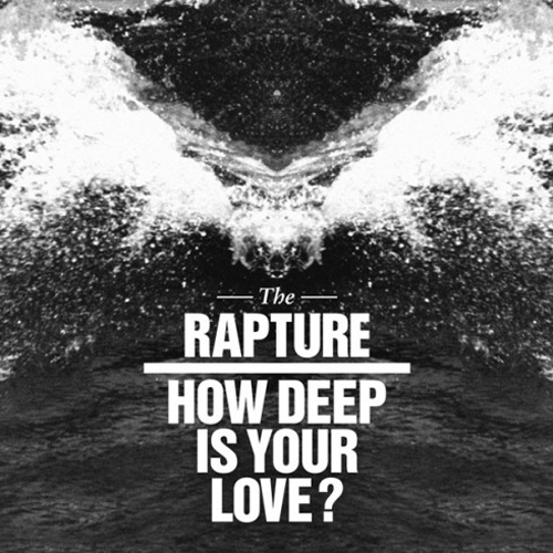 The Rapture How Deep Is Your Love A-Trak Remix