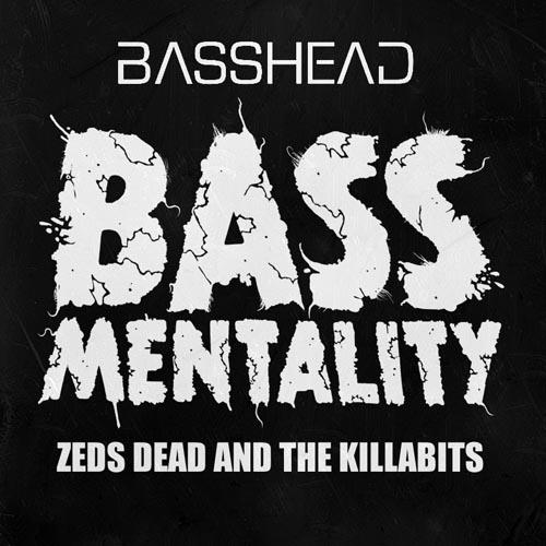 Zeds Dead & The Killabits Bassmentality