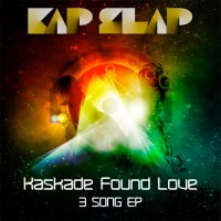 Kap Slap Kaskade Found Love