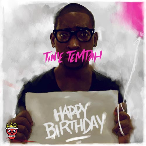 Tinie Tempah Like It Or Love It Happy Birthday