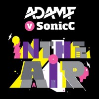Adam F vs. Sonic C In The Air